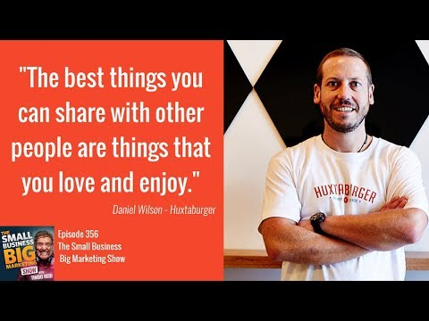 Huxtaburger's Daniel Wilson On How Sharing Your Knowledge Can Build You A Tribe | #356