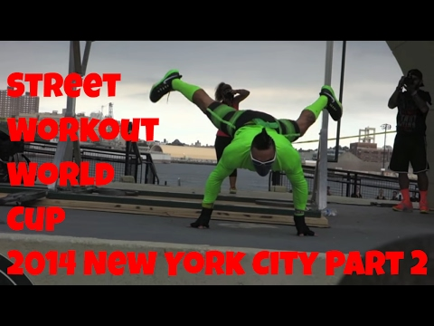 Street Workout World Cup 2014 New York City Part 2