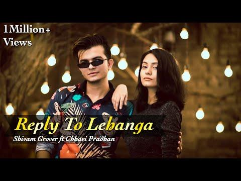 Download Lagu  Reply to Lehanga - Shivam Grover ft. Chhavi Pradhan Mp3 Free
