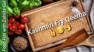 Kashmiri Fry Qeema | by Food Fun with Zahida Gul | taste without time waste 😊👍