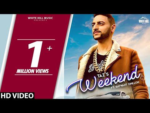 New Punjabi Song 2018   Weekend (Full Song) Taz ft Satwant Dhillon, Sara Gurpal  Latest Punjabi Song