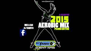 Aerobic Mix 2015 (February Hits) | 140Bpm סט להיטים אירובי