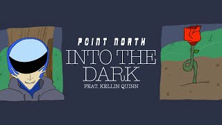 Смотреть клип Point North Ft. Kellin Quinn - Into The Dark