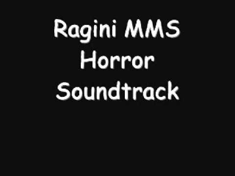 Ragini MMS horror soundtrack