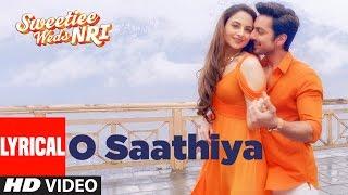 O Saathiya Lyrical Video  | Sweetiee Weds NRI | Himansh Kohli, Zoya Afroz | Armaan Malik, Arko