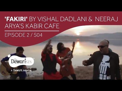 Fakiri - Full Episode ft. Vishal Dadlani & Neeraj Arya's Kabir Cafe [Ep2 S04] | The Dewarists