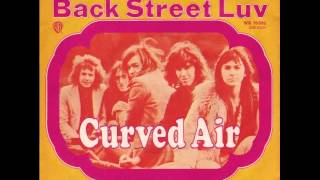 Watch Curved Air Back Street Luv video