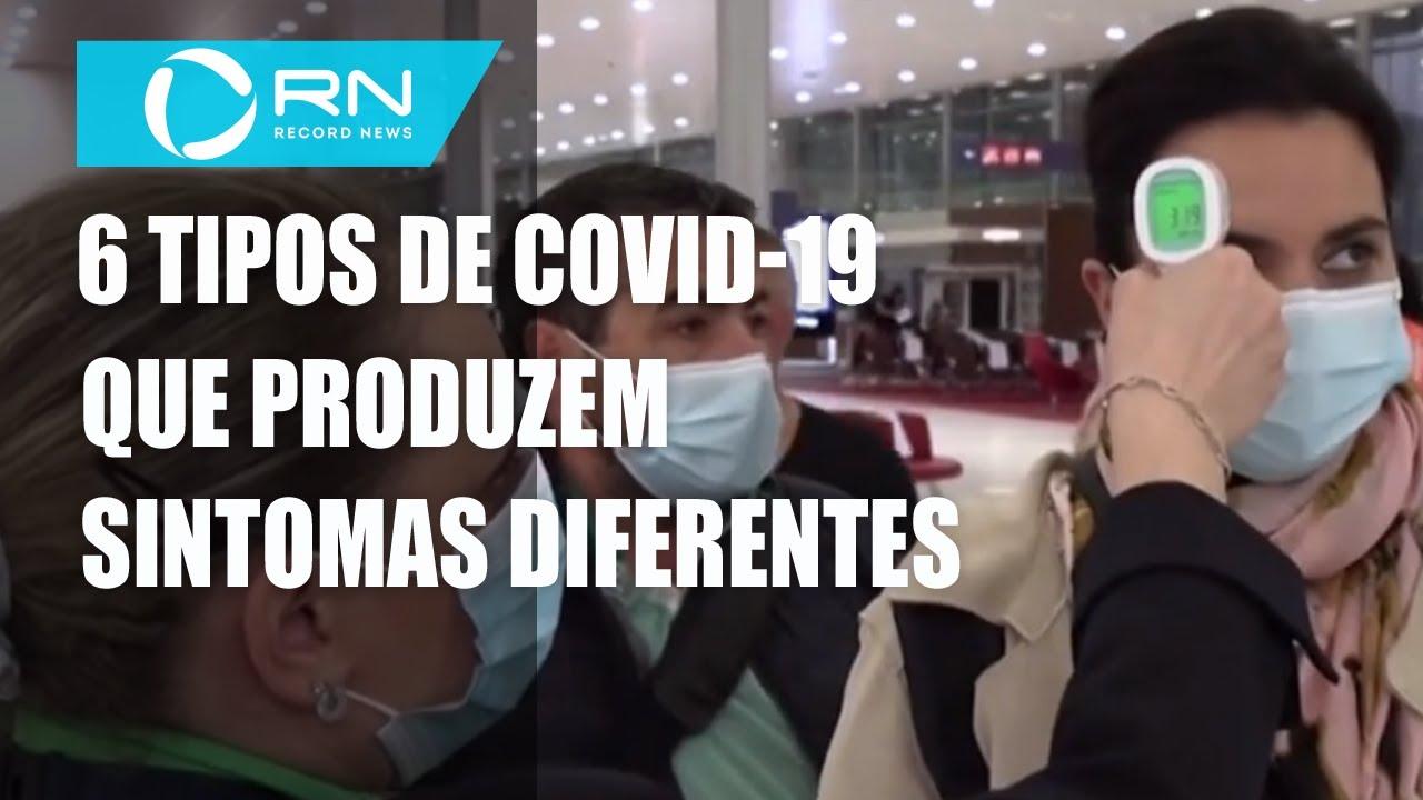 Pesquisa revela seis tipos de coronavírus a partir de sintomas diferentes – Record News