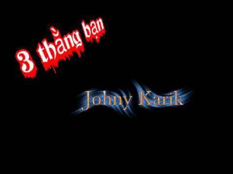 3 thằng bạn - Johny - Karik