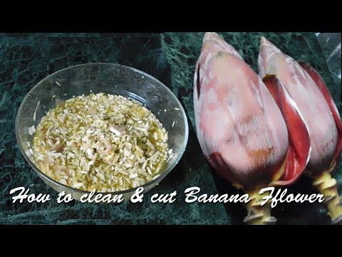How to Clean and cut Banana Flower/ mocha/ banana blossom