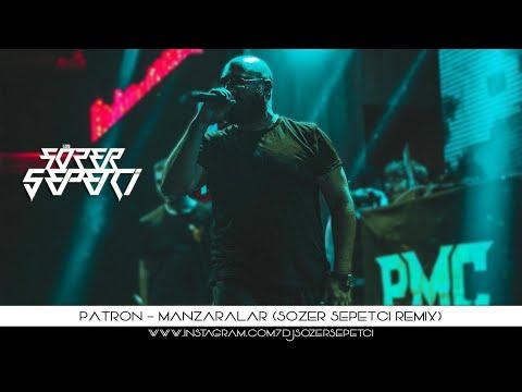 Patron - Manzaralar (Sözer Sepetci Remix)