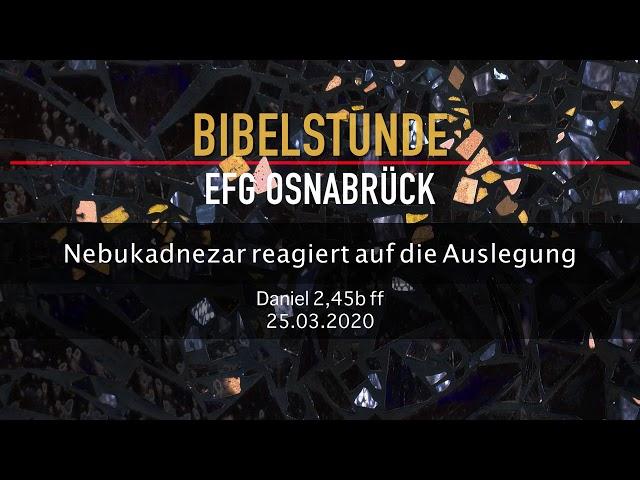 Nebukadnezar reagiert auf die Auslegung // Bibelstunde 25.03.2020 #2
