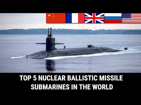 TOP 5 NUCLEAR BALLISTIC MISSILE SUBMARINES IN THE WORLD
