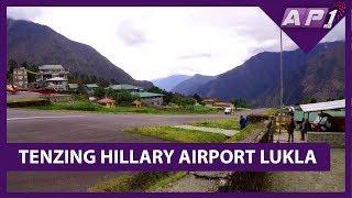 विश्वचर्चित लुक्लाको तेंजिंग-हिलारी विमानस्थल || LUKLA AIRPORT || AP REPORT || AP1HD