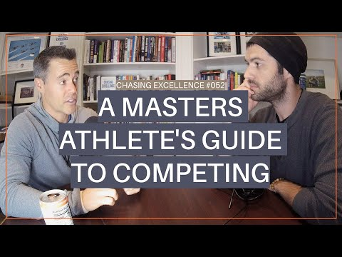 A Masters Athlete's Guide to Competing  || Chasing Excellence with Ben Bergeron || Ep#052 Mp3