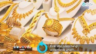 Fiziki altın talebi hangi dönemlerde yükselir? | onbi.tv