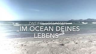 """Meditationsreise """"Im Ocean deines Lebens"""" Zweifel loslassen (NEU mit Ton 😁)"""