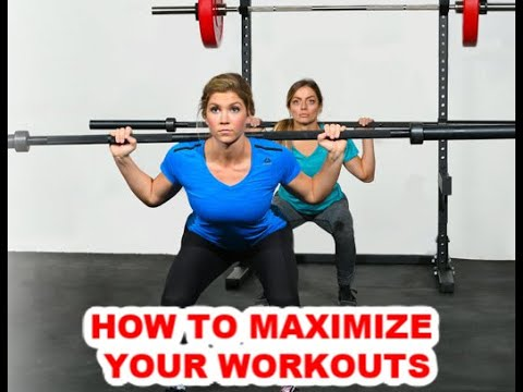 How To Maximize Your Workouts.