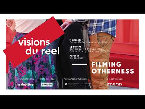 Filming Otherness | Podcast Doc Think Tank Visions du Réel 2018