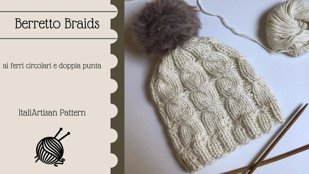vendita online elegante nello stile pacchetto elegante e robusto BERRETTO BRAIDS, Tutorial cappello senza cuciture, knitted beanie, ferri  circolari e doppia punta