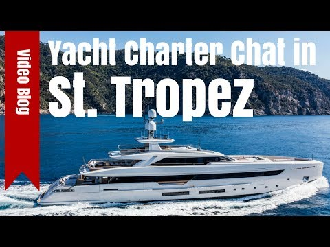 Yacht Charter Chat in St Tropez