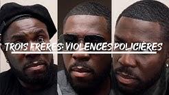 Trois Frères: Violences Policières
