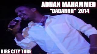Adnan Mohammed--(DADARRII)--Oromo Music---2014