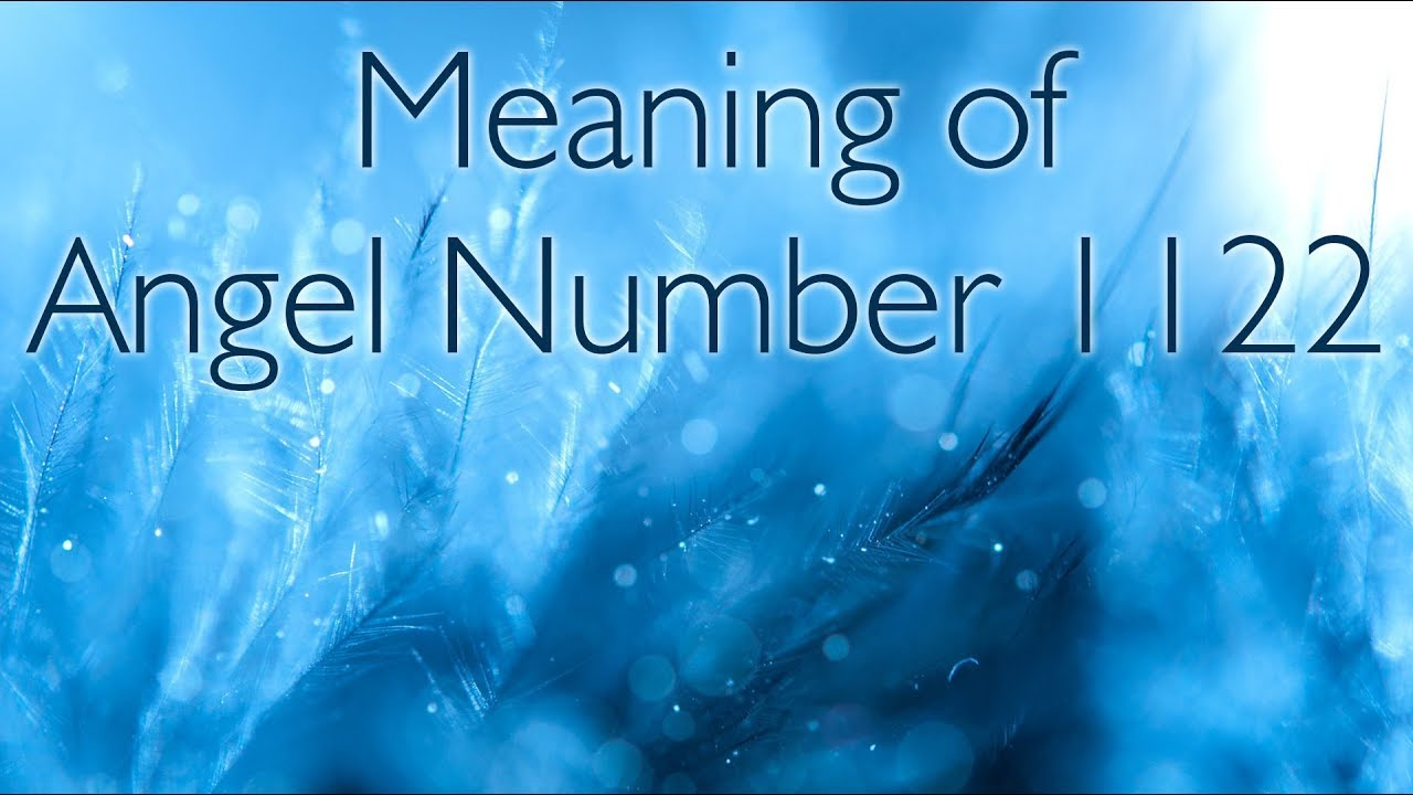 Meaning of the number 22 in the - The Meaning Of Angel Number 1122 Spiritual Meaning Of 1122
