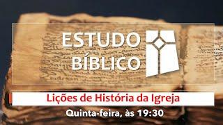 Estudo Bíblico  - Lições de História da Igreja 05 - Em defesa da  verdade: heresia e ortodoxia