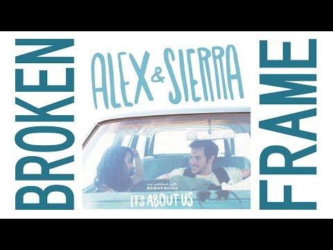 Alex & Sierra - Broken Frame[lyrics]