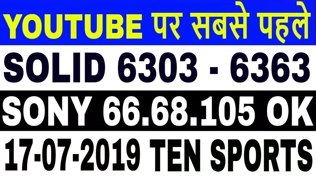 17-7-2019,Solid 6303 Software,Solid 6363 Software,SONY  PACKAGE,Intelsat17,Intelsat20,Asiasat7,Measat