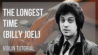 How to play The Longest Time by Billy Joel on Violin (Tutorial)