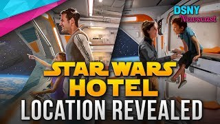 STAR WARS HOTEL Location Revealed for Walt Disney World - Disney News - 4/3/18