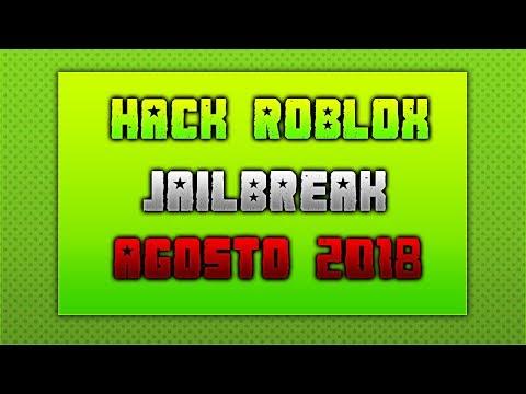 Parcheado Hack Roblox Jailbreak Agosto 2018 Youtube - hacker de roblox agosto 2018