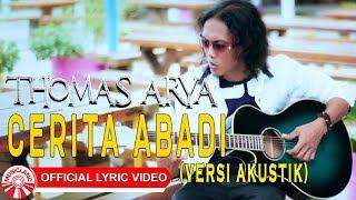 Download Thomas Arya - Cerita Abadi [Official Acoustic Lyric Video HD]