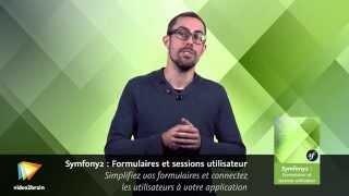Symfony2 : Formulaires et sessions utilisateur : trailer | video2brain.com