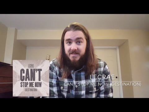 Lecrae – Can't Stop Me Now (Destination) (track review)