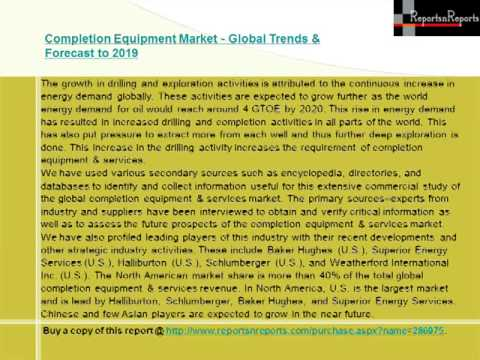 Completion Equipment Market   Global Trends & Forecast to 2019