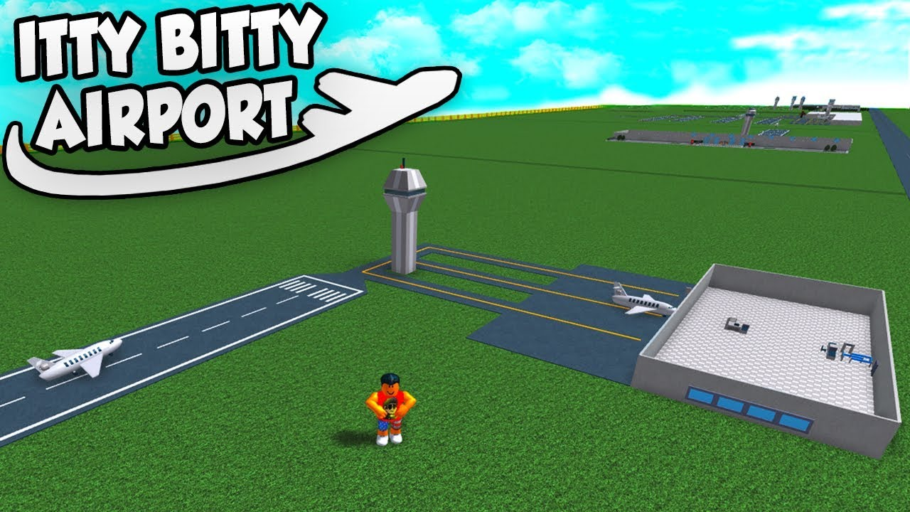 Building An Airport Roblox Itty Bitty Airport 1 - roblox airport uncopylocked