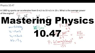 mastering physics 10 47 a 1300 kg sports car accelerates from 0 m s to 33 m s in 13 s what is