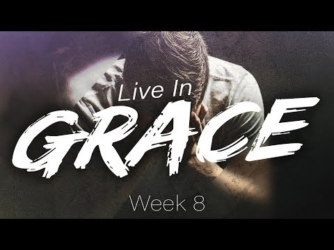 Live In Grace - Week 8: Sins of the Father (2 Samuel 13)