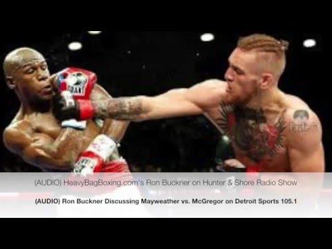 Ron Buckner Discusses Mayweather vs  McGregor on Detroit Sports 105 1 Hunter & Shore (AUDIO)