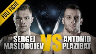 ONE: Full Fight | Sergej Maslobojev vs. Antonio Plazibat | A Thrilling Striking Showdown | May 2018