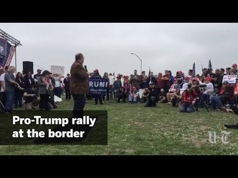 Pro-Trump Rally At Border Pt. I    San Diego Union-Tribune