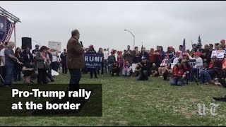 Pro-Trump Rally At Border Pt. I  | San Diego Union-Tribune