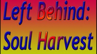 Left Behind: Soul Harvest Chapter 1