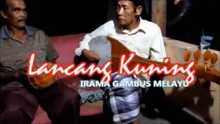 LANCANG KUNING Irama Gambus Melayu
