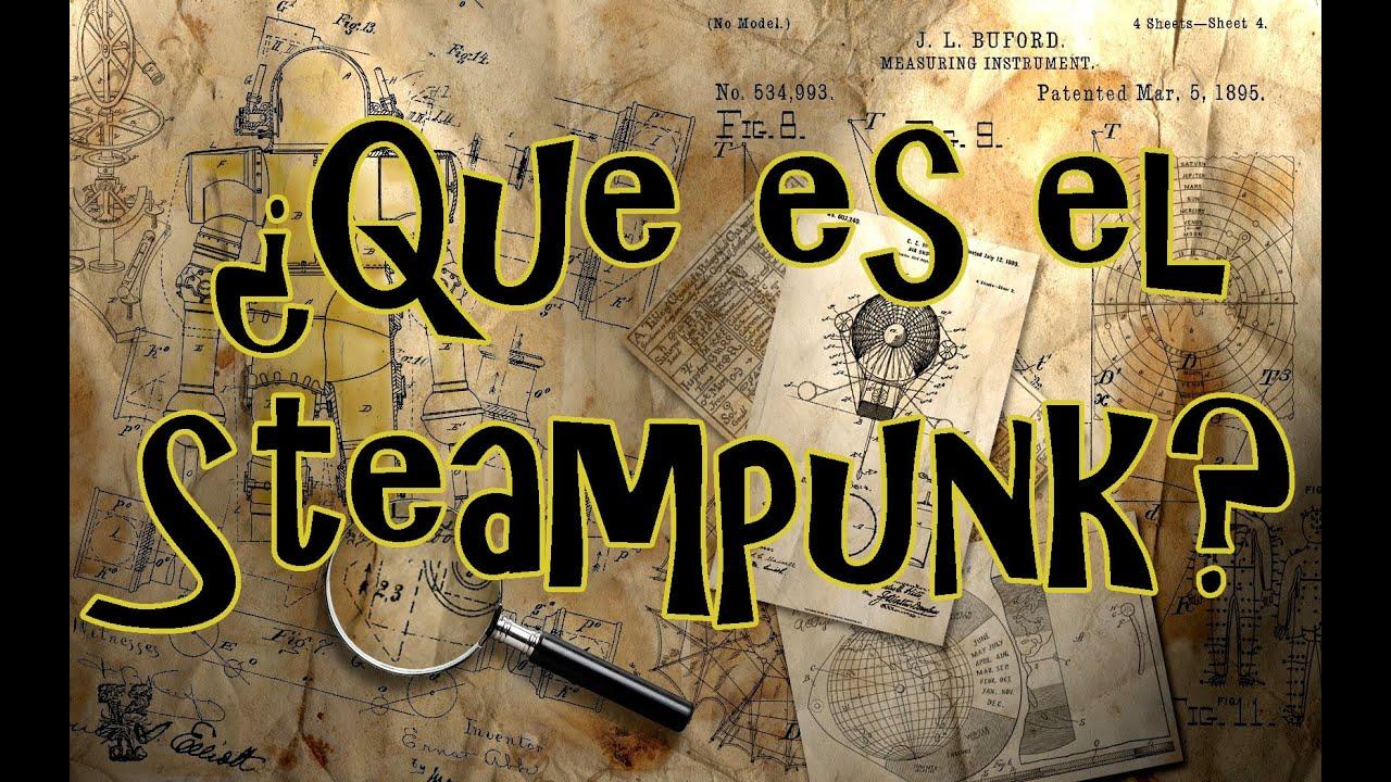🎩¿Que es el Steampunk?🧭