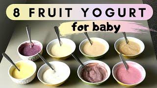 8 FRUIT YOGURT recipes ( for 6+ months babies &amp toddlers ) - SUGARFREE fruit yogurts for babies