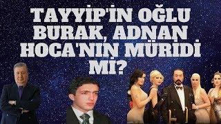 Download lagu TAYYİP İN OĞLU BURAK ADNAN HOCA NIN MÜRİDİ Mİ MP3